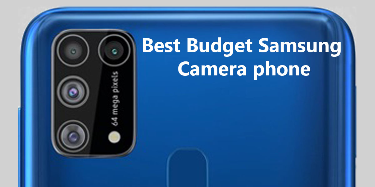 Top 10 Best budget samsung phone with good camera - Mtechreview.com